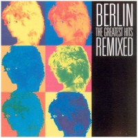 Purchase Berlin - The Greatest Hits Remixed