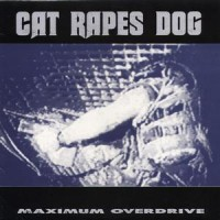Purchase Cat Rapes Dog - Maximum Overdrive