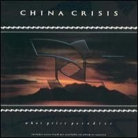 Purchase China Crisis - What Price Paradise