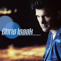 Purchase Chris Isaak - Always Got Tonight