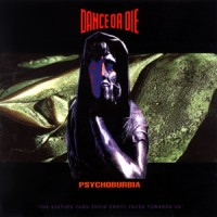 Purchase Dance Or Die - Psychoburbia