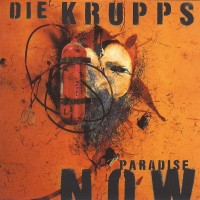 Purchase Die Krupps - Paradise Now