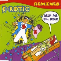 Purchase E-Rotic - Help Me Dr. Dick (Remixes)