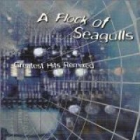 Purchase A Flock Of Seagulls - Greatest Hits Remixed