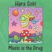 Purchase Hara Gobi - Music is the Drug
