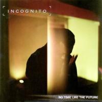 Purchase Incognito - No Time Like the Future
