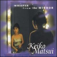 Purchase Keiko Matsui - Whisper from the Mirror