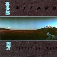 Purchase Kitaro - Towards the West