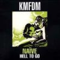 Purchase KMFDM - Naive - Hell to Go