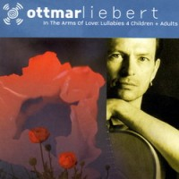 Purchase Ottmar Liebert - In the Arms of Love: Lullabies 4 Children + Adults