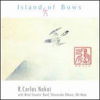 Purchase R. Carlos Nakai - Island of Bows