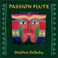 Purchase Stephen DeRuby - Passion Flute