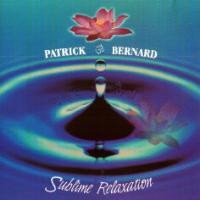 Purchase Patrick Bernard - Sublime Relaxation