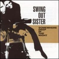 Purchase Swing Out Sister - Somewhere Deep in the Night