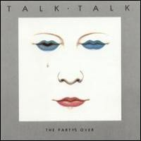 Purchase Talk Talk - The Party's Over
