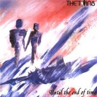 Purchase The Twins - Until the End of Time