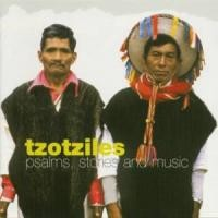 Purchase Tzotziles - Psalms, Stories And Music