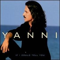 Purchase Yanni - If I Could Tell You
