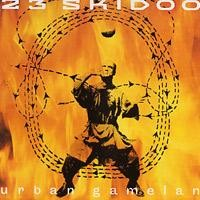 Purchase 23 Skidoo - Urban Gamelan