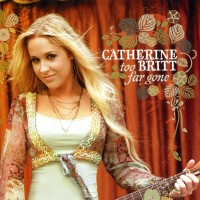 Purchase Catherine Britt - Too Far Gone