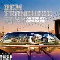 Purchase Dem Franchize Boyz - On Top Of Our Game