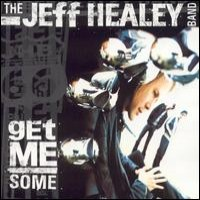 Purchase The Jeff Healey Band - Get Me Some