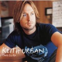 Purchase Keith Urban - Days Go B y