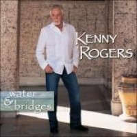 Purchase Kenny Rodgers - Water & Bridges