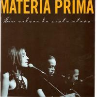 Purchase Materia Prima - Sin Volver La Vista Atras