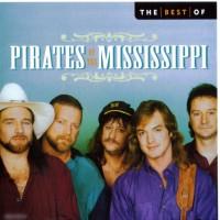 Purchase Pirates Of The Mississippi - The Best Of Pirates Of The Mississippi