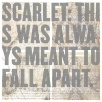 Purchase Scarlet - This Was Always Meant to Fall Apart