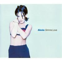 Purchase Alexia - Gimme Love (Single)