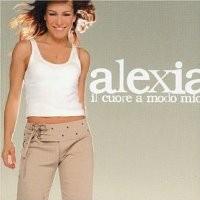 Purchase Alexia - Il Cuore A Modo Mio