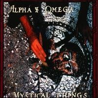 Purchase Alpha & Omega - Mystical Things
