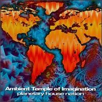 Purchase Ambient Temple Of Imagination - Planetary House Nation