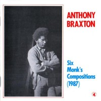 Purchase Anthony Braxton - Six Monk's Compositions