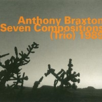 Purchase Anthony Braxton - Seven Compositions (Trio)