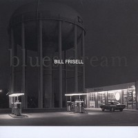 Purchase Bill Frisell - Blues Dream