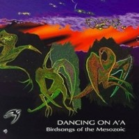 Purchase Birdsongs Of The Mesozoic - Dansing On A'a