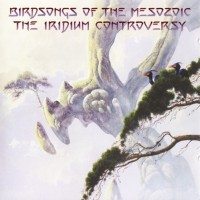 Purchase Birdsongs Of The Mesozoic - Iridium Controversy