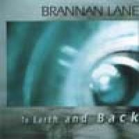 Purchase Brannan Lane - To Earth And Back