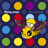 Purchase Flying Pop's - Dim And Dad