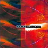 Purchase Ikarus - Touch The Sun