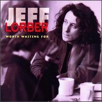 Purchase Jeff Lorber - Worth Waiting For