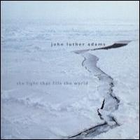 Purchase John Luther Adams - The Light That Fills The World
