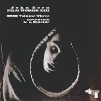 Purchase John Zorn - Filmworks, Vol. 13: Invitation To A Suicide