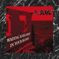 Purchase THE LAW - Wading Knee - Deep In Your Blood