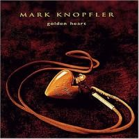Purchase Mark Knopfler - Golden Heart