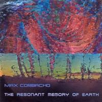 Purchase Max Corbacho - The Resonant Memory of Earth