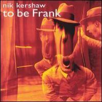 Purchase Nik Kershaw - to be Frank